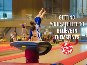 Getting Your Athlete to Believe in Themselves