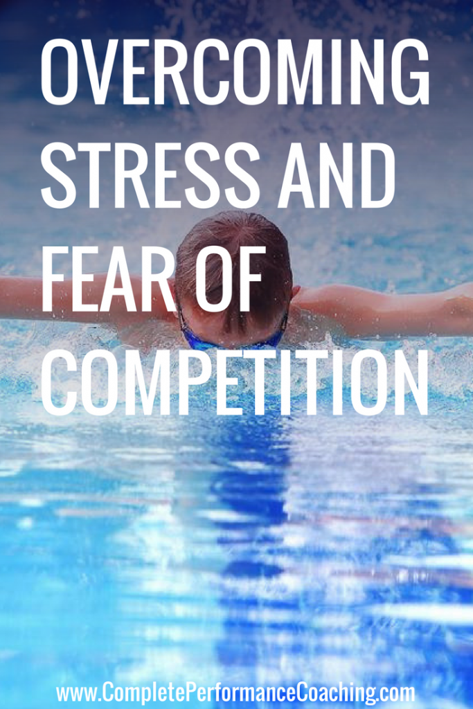 Overcoming Stress and Fear of Competition
