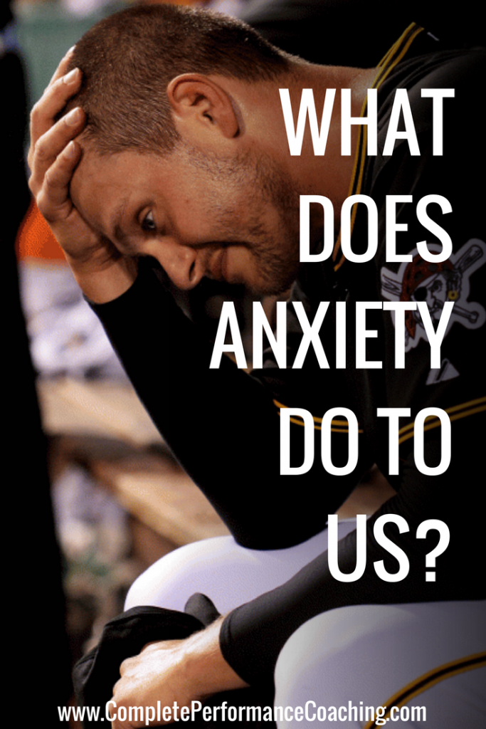 What Does Anxiety Do to Us?