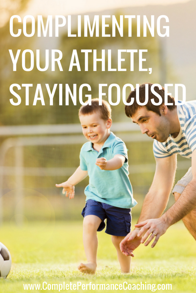 Complimenting Your Athlete, Staying Focused