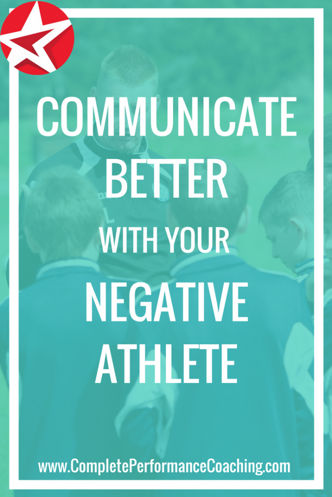 Communicate Better with Your Negative Athlete