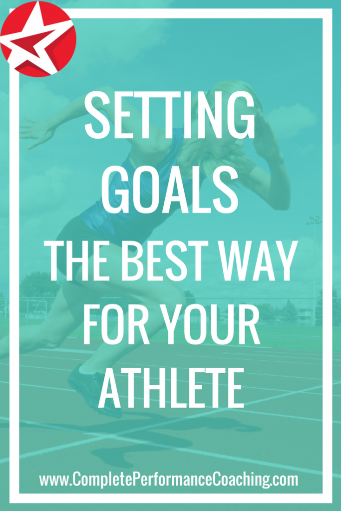 Setting Goals the Best Way for Your Athlete