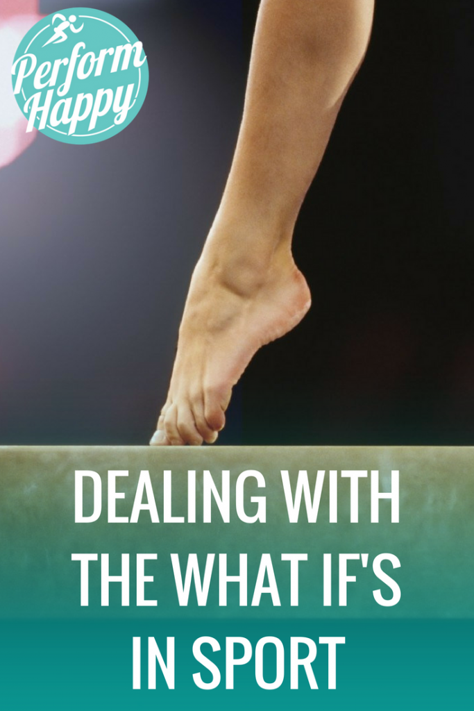 Dealing with the What If's in Sport