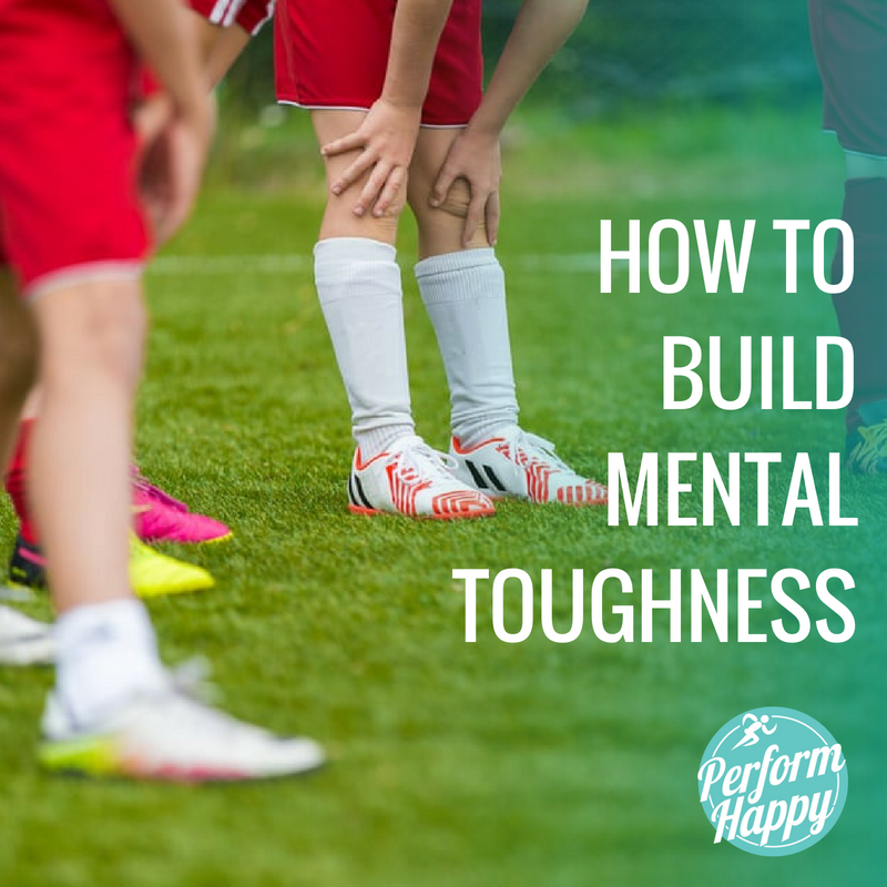 How to Build Mental Toughness