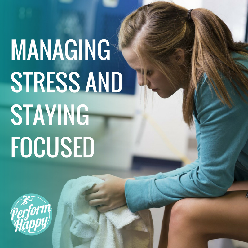 MANAGING STRESS AND STAYING FOCUSED