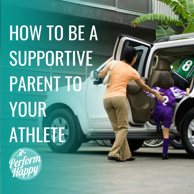 How to be a Supportive Parent to Your Athlete