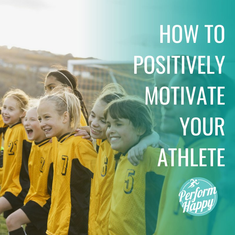 How to Positively Motivate Your Athlete