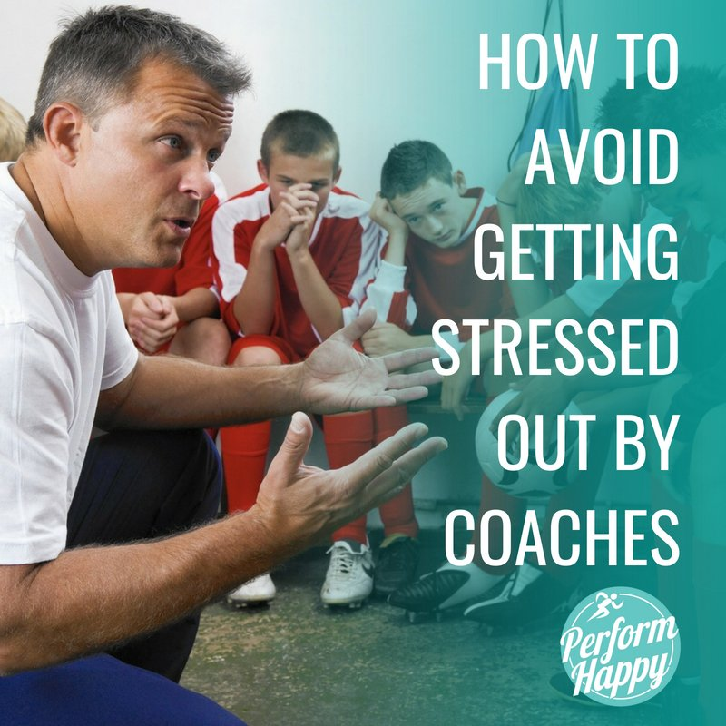 How to Avoid Getting Stressed Out by Coaches
