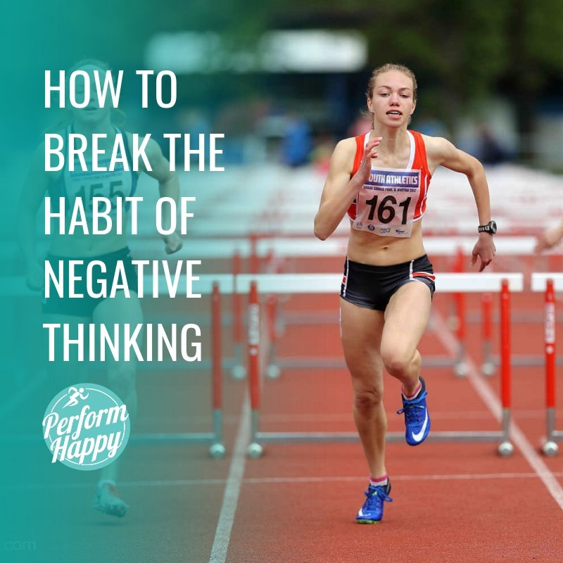 How to Break the Habit of Negative Thinking