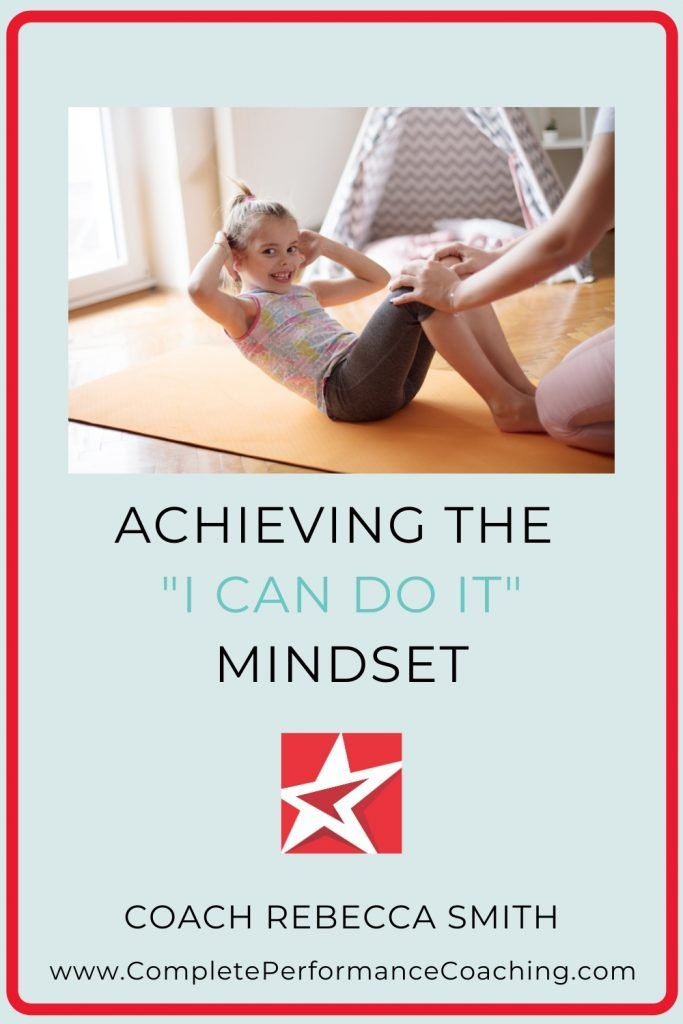 Achieving the I Can Do It Mindset