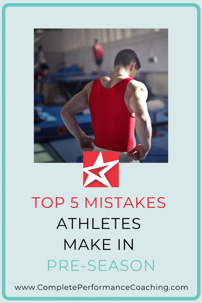 Top 5 Mistakes Athletes Make in Pre-Season