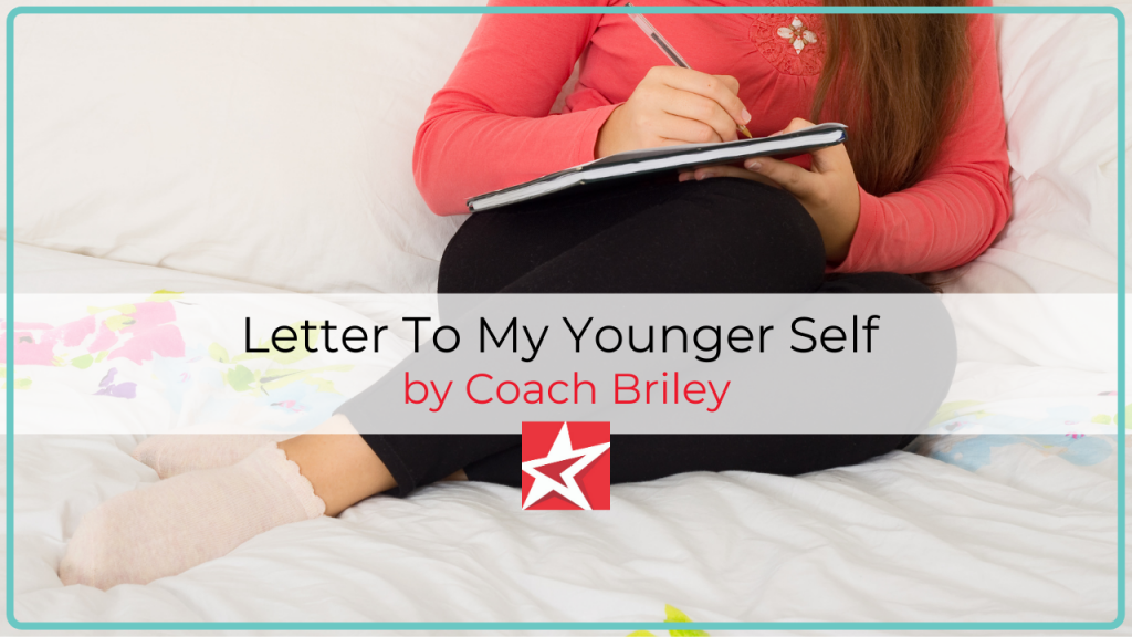 Letter To My Younger Self by Coach Briey