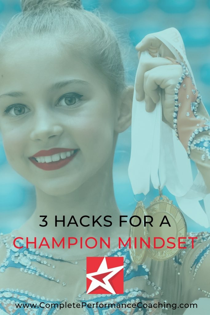 3 Hacks For A Champion Mindset