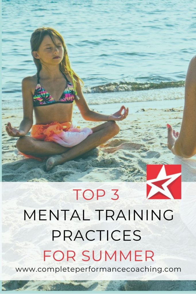 Top 3 Mental Training Practices For Summer