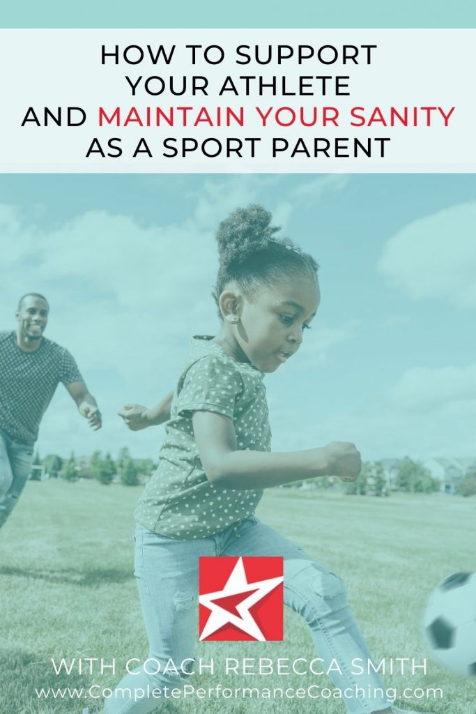How To Support Your athletes and Maintain Your Sanity As a Sport Parent